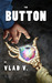 The Button: Book I of II