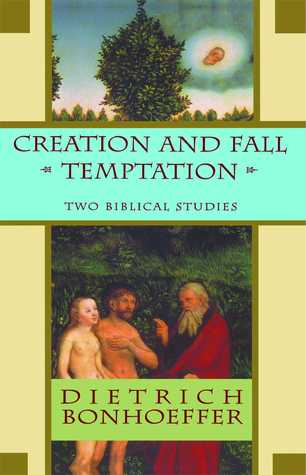 Creation and Fall Temptation: Two Biblical Studies (Dietrich Bonhoeffer Works #3)