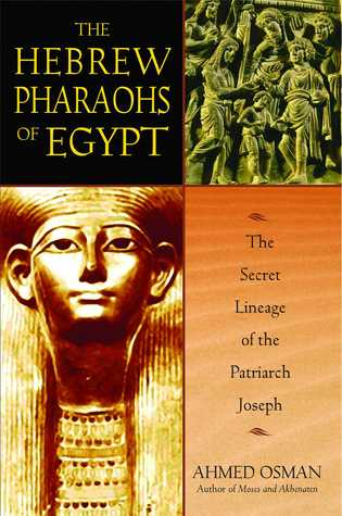 The Hebrew Pharaohs of Egypt by Ahmed Osman