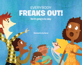 Everybody Freaks Out! But It's Going To Be Okay. by T. Rowe Price