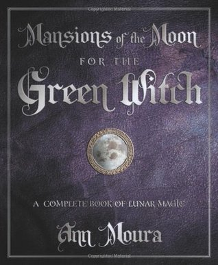 Mansions of the Moon for the Green Witch by Ann Moura