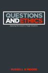 Questions and Ethics