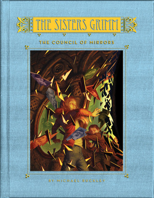 The Council of Mirrors (The Sisters Grimm, #9)