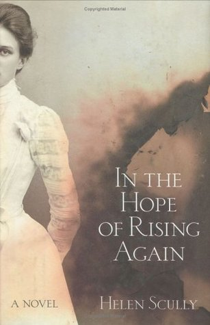In the Hope of Rising Again by Helen Scully