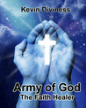 Army of God: The Faith Healer