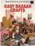 Easy Bazaar Crafts by Gerald M. Knox