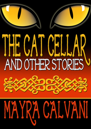 The Cat Cellar and Other Stories by Mayra Calvani
