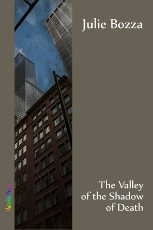 The Valley Of The Shadow Of Death by Julie Bozza