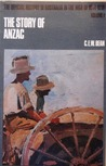 The Story of Anzac From the Outbreak of War to May 4, 1915