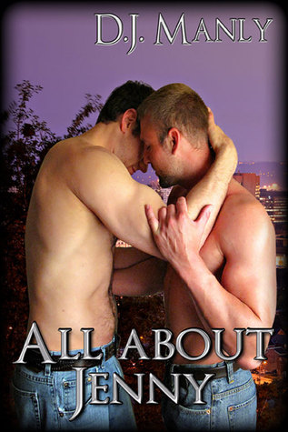 All About Jenny by D.J. Manly