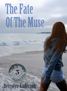 The Fate of the Muse by Derrolyn Anderson