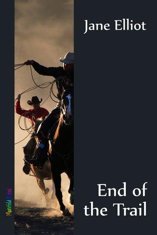 End of the Trail by Jane Elliot