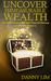 Uncover Immeasurable Wealth...
