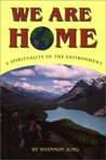We Are Home: A Spirituality of the Environment