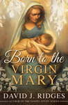 Born to the Virgin Mary