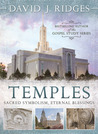 Temples: Sacred Symbolism, Eternal Blessings