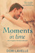 Moments In Time: The Complete Novella Collection (Moments In Time, #1-3)