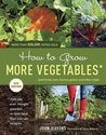 How to Grow More Vegetables, Eighth Edition: (and Fruits, Nuts, Berries, Grains, and Other Crops) Than You Ever Thought Possible on Less Land Than You Can Imagine by John Jeavons (Feb 7 2012)