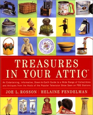 Treasures in Your Attic: An entertaining, informative, down-to-earth guide to a wide range of collectibles and antiques from the hosts of the popular PBS show