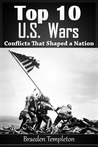 Top 10 U.S. Wars by Braeden Templeton