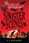 Sinister Scenes (The Joy of Spooking)