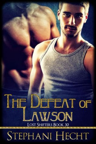 The Defeat of Lawson (Lost Shifters, #30)