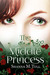 The Middle Princess by Shanna M. Tull
