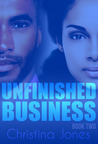 Unfinished Business by Christina C. Jones