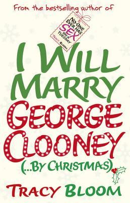 I Will Marry George Clooney (...By Christmas)