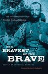 The Bravest of the Brave: The Correspondence of Stephen Dodson Ramseur
