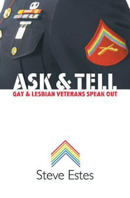Ask & Tell: Gay and Lesbian Veterans Speak Out