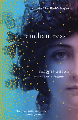 Enchantress: A Novel of Rav Hisda's Daughter