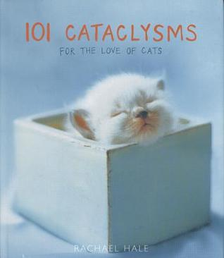 101 Cataclysms by Rachael Hale