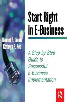 Start Right in E-Business by Bennet P. Lientz