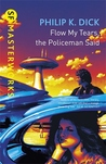 Flow My Tears, the Policeman Said by Philip K. Dick