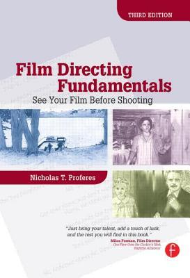 Film Directing Fundamentals by Nicholas T. Proferes