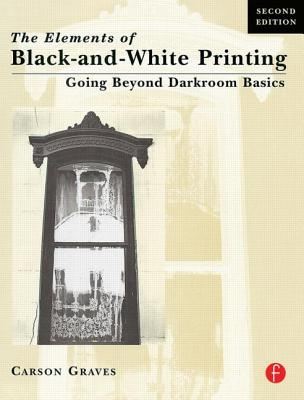 The Elements of Black and White Printing by Carson Graves