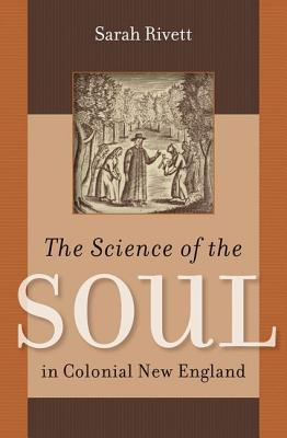 Review The Science of the Soul in Colonial New England PDF