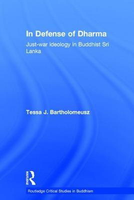 In Defense of Dharma: Just-War Ideology in Buddhist Sri Lanka