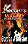 Knight's Big Easy (the E Z Knight Reports)