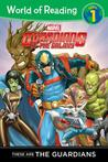 World of Reading: Guardians of the Galaxy These are the Guardians of the Galaxy: World of Reading Level 1