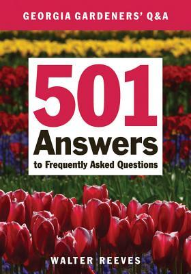 Georgia Gardeners Q & A: 501 Answers to Frequently Asked Questions