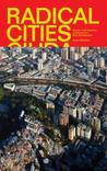 Radical Cities: A...