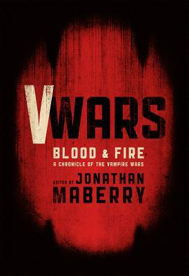 V Wars 2 - Blood and Fire - Jonathan Maberry