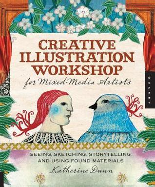 Creative Illustration Workshop for Mixed-Media Artists by Katherine  Dunn