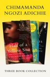 Half of a Yellow Sun, Americanah, Purple Hibiscus