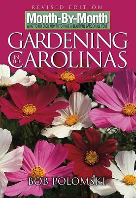 Month-By-Month Gardening in Carolinas by Bob Polomski