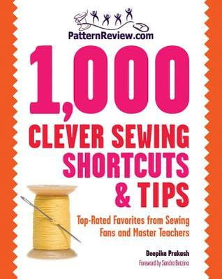 PatternReview.com 1,000 Clever Sewing Shortcuts and Tips by Deepika Prakash
