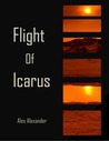 Flight of Icarus by Alex   Alexander