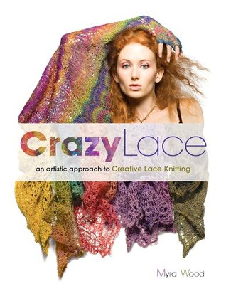 Crazy Lace: An Artistic Approach to Creative Lace Knitting